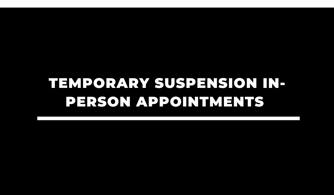 Temporary Suspension In-Person Appointments [COVID-19]