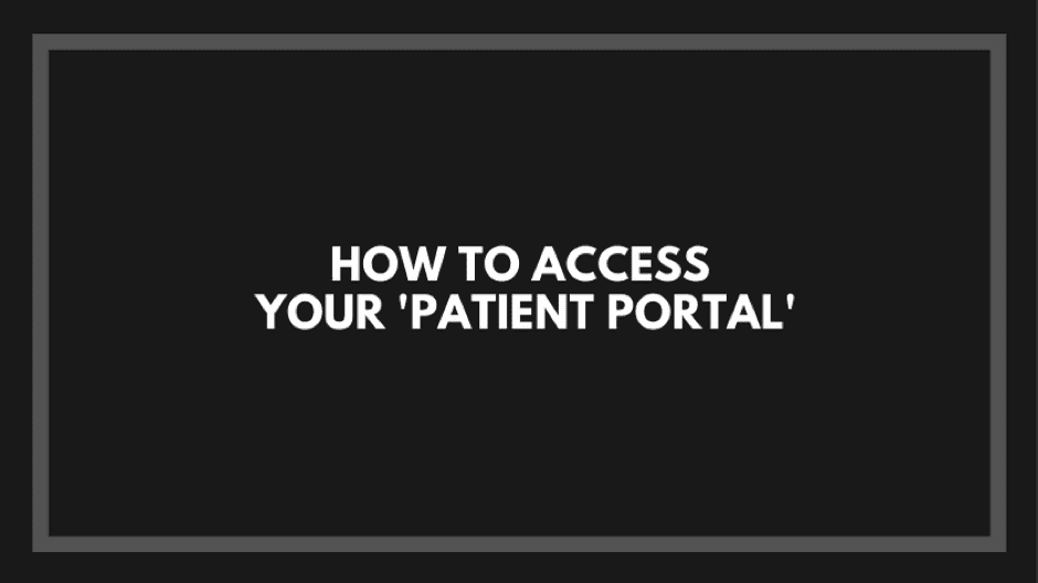 How to Access Your 'Patient Portal'